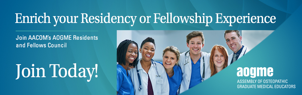 Join AACOM'S AOGME Residents and Fellows Council!